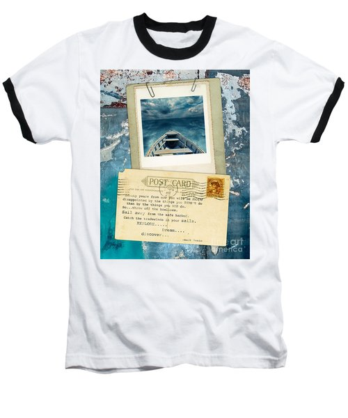 Poloroid Of Boat With Inspirational Quote Baseball T-Shirt by Jill Battaglia