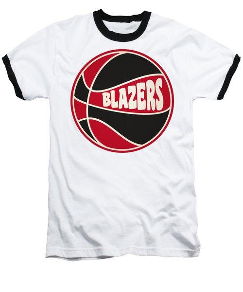 Portland Trail Blazers Retro Shirt Baseball T-Shirt by Joe Hamilton