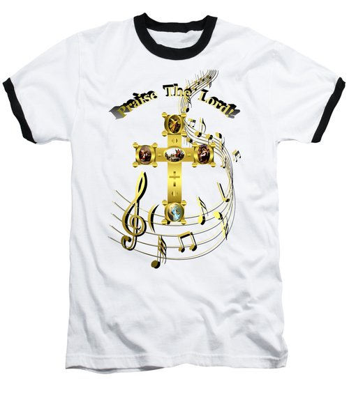 Baseball T-Shirt featuring the digital art Praise The Lord by Robert G Kernodle