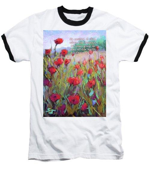 Praising Poppies With Bible Verse Baseball T-Shirt