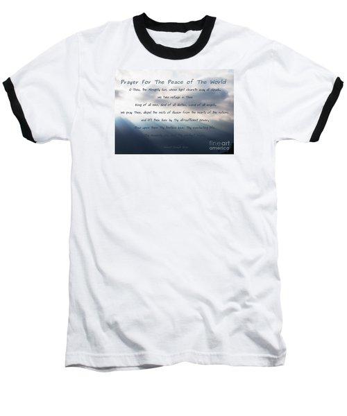 Prayer For The Peace Of The World Baseball T-Shirt by Agnieszka Ledwon