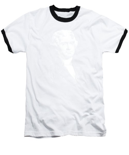 President Thomas Jefferson - Black And White Baseball T-Shirt by War Is Hell Store