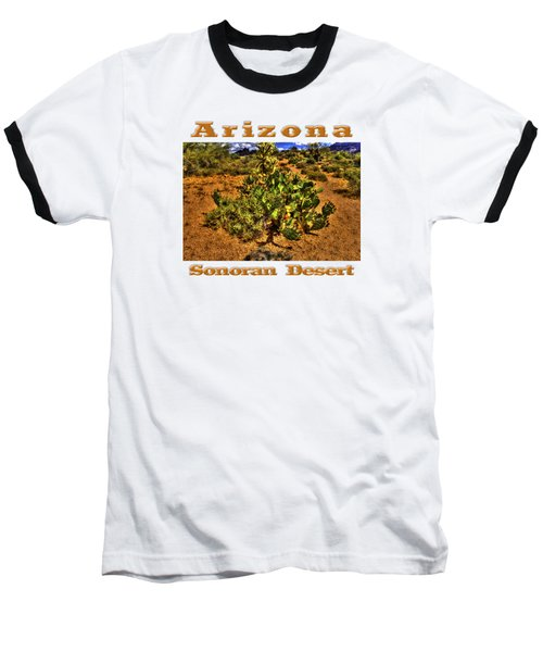 Prickly Pear In Bloom With Brittlebush And Cholla For Company Baseball T-Shirt by Roger Passman