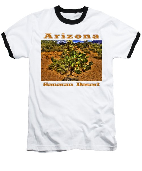 Prickly Pear In Bloom With Brittlebush And Cholla For Company Baseball T-Shirt