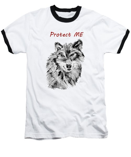 Protect Me - Wolf Art By Valentina Miletic Baseball T-Shirt