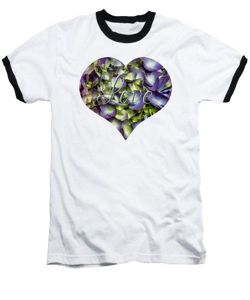 Purple And Cream Hydrangea Flowers Heart With Love Baseball T-Shirt
