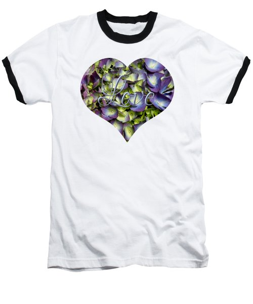 Baseball T-Shirt featuring the photograph Purple And Cream Hydrangea Flowers Heart With Love by Rose Santuci-Sofranko