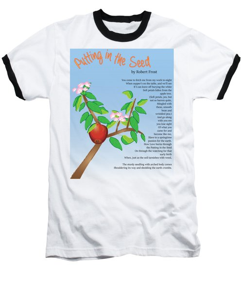 Putting In The Seed Baseball T-Shirt by Thomasina Durkay
