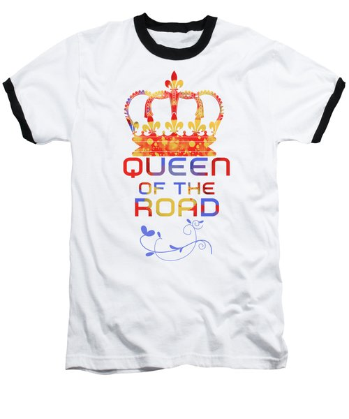 Queen Of The Road Baseball T-Shirt
