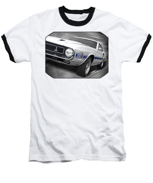 Rain Won't Spoil My Fun - 1969 Shelby Gt500 Mustang Baseball T-Shirt