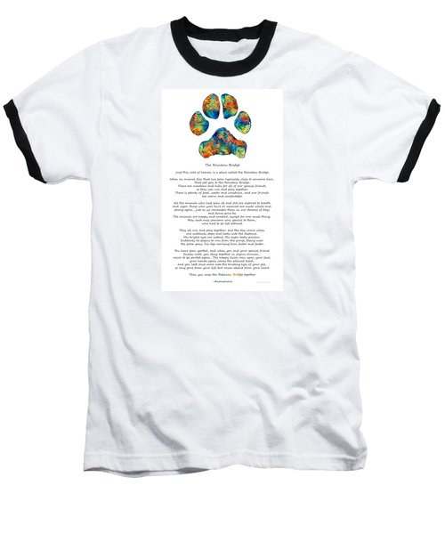 Rainbow Bridge Poem With Colorful Paw Print By Sharon Cummings Baseball T-Shirt