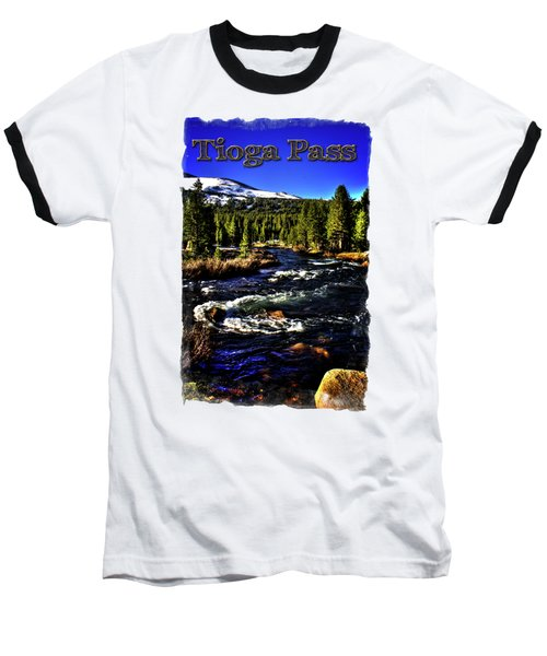 Rapids Along The Tioga Pass Road Baseball T-Shirt