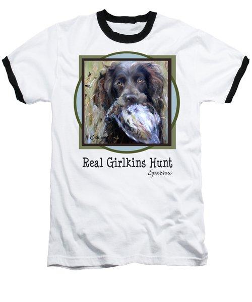 Real Girlkins Hunt Baseball T-Shirt