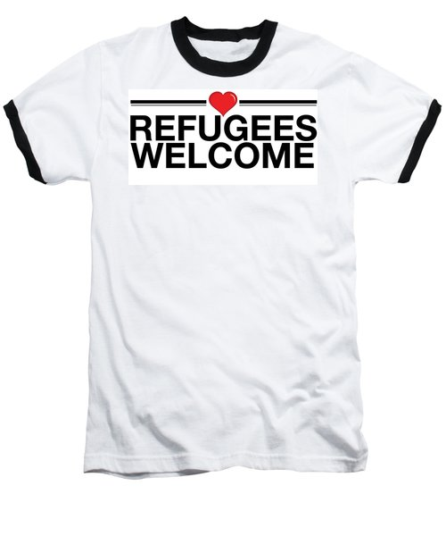 Refugees Wecome Baseball T-Shirt by Greg Slocum