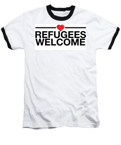 Refugees Wecome Baseball T-Shirt