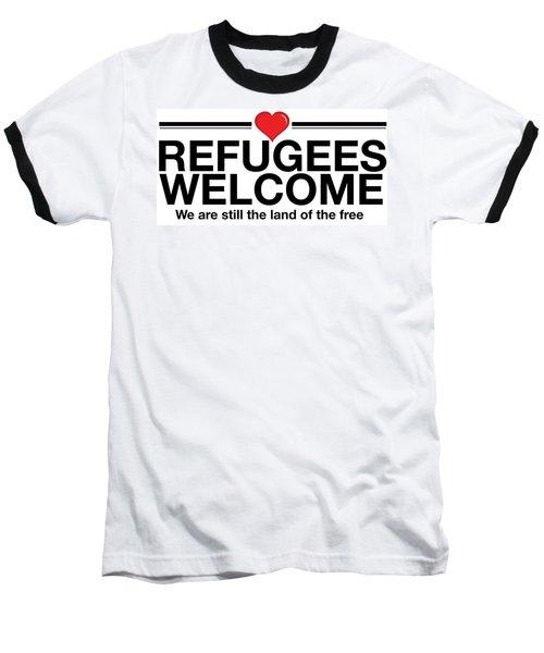 Refugees Welcome Baseball T-Shirt by Greg Slocum