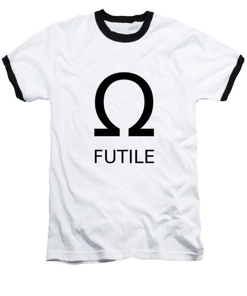 Resistance Is Futile Baseball T-Shirt