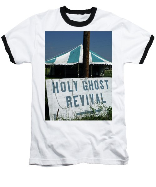 Baseball T-Shirt featuring the photograph Revival Tent by Joe Jake Pratt
