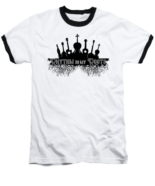 Rhythm In My Roots Baseball T-Shirt