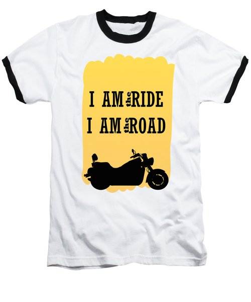 Rider Is The Ride Is The Road Baseball T-Shirt by Keshava Shukla
