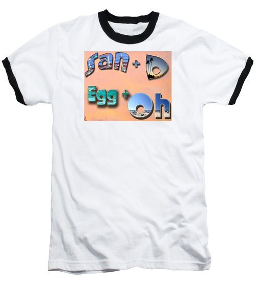 San D Egg Oh Baseball T-Shirt by Christopher Woods