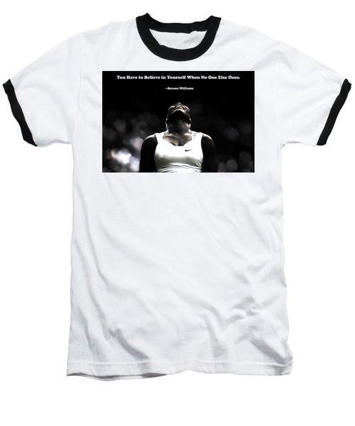 Serena Williams Quote 2a Baseball T-Shirt