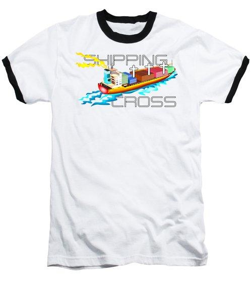 Shipping Cross Baseball T-Shirt