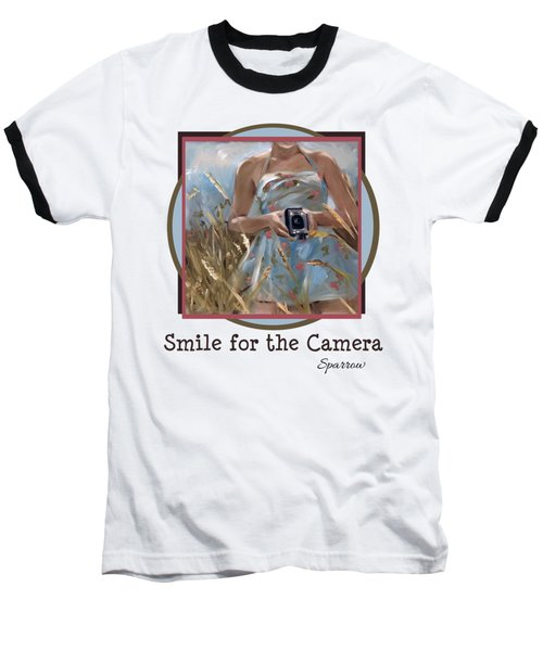 Smile For The Camer Baseball T-Shirt