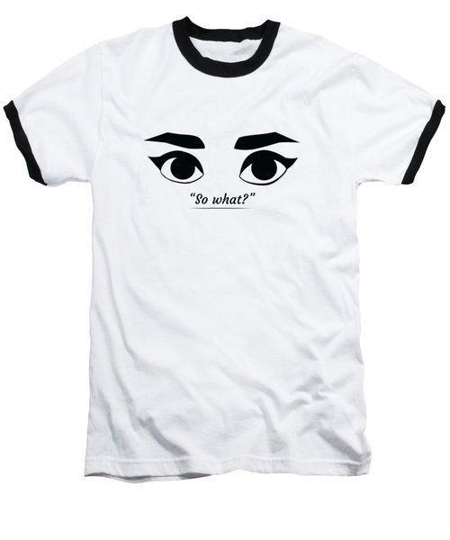 So What Baseball T-Shirt