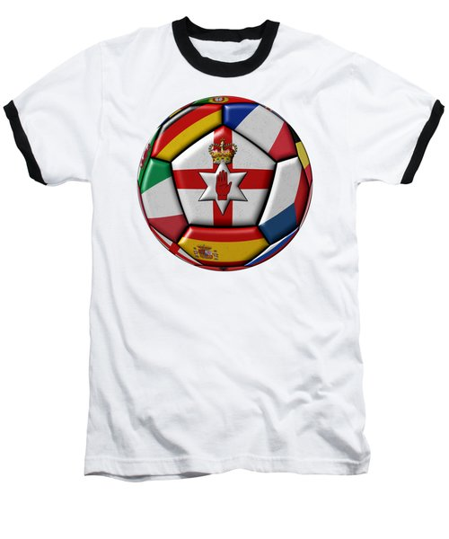 Soccer Ball With Flag Of Northern Ireland In The Center Baseball T-Shirt by Michal Boubin