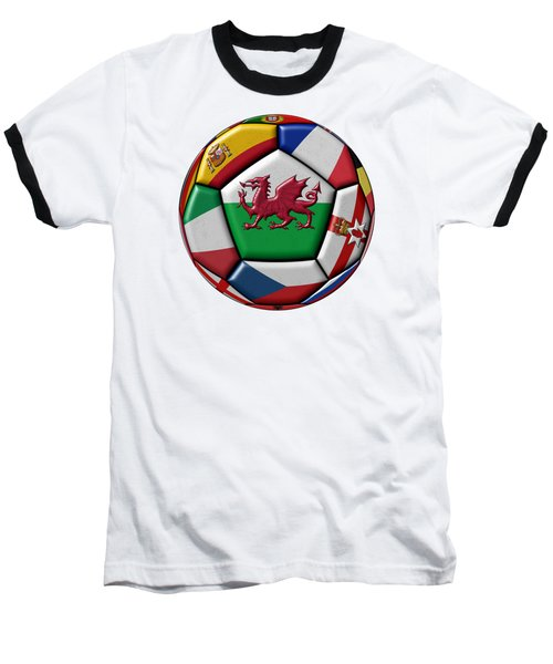 Soccer Ball With Flag Of Wales In The Center Baseball T-Shirt