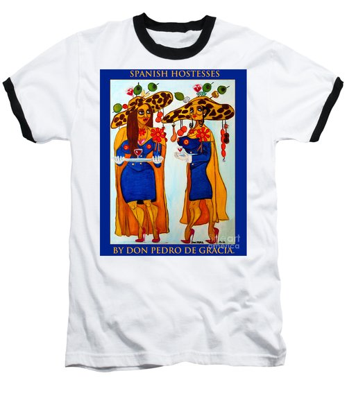 Baseball T-Shirt featuring the painting Spanish Hostesses. by Don Pedro De Gracia