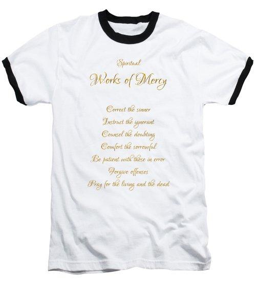 Spiritual Works Of Mercy White Background Baseball T-Shirt