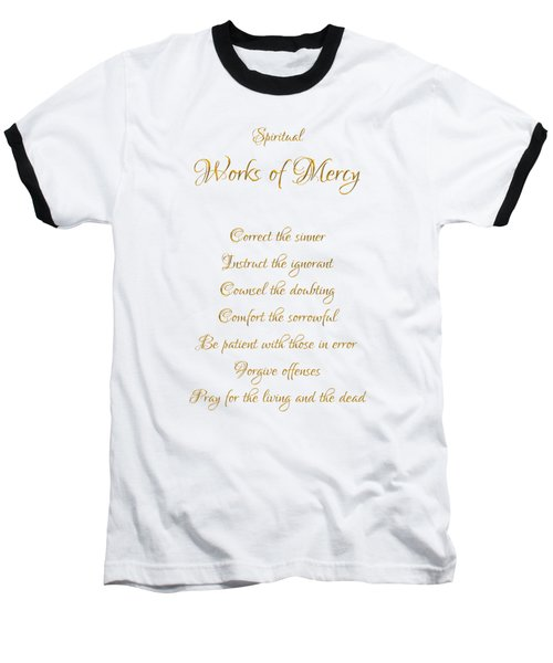 Spiritual Works Of Mercy White Background Baseball T-Shirt