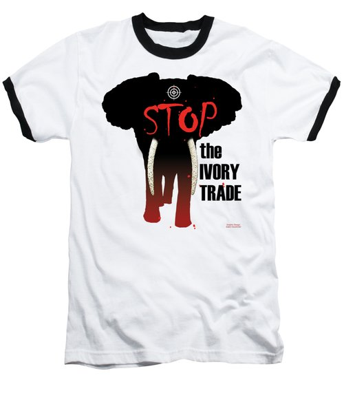 Stop The Ivory Trade Baseball T-Shirt by Galen Hazelhofer
