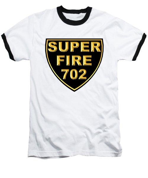Superfire 702 Baseball T-Shirt