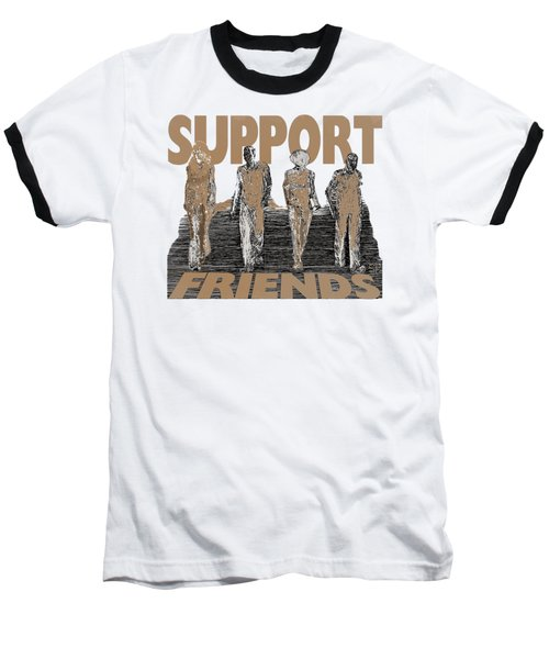 Support Friends Baseball T-Shirt