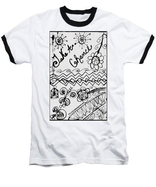 Take A Chance Baseball T-Shirt