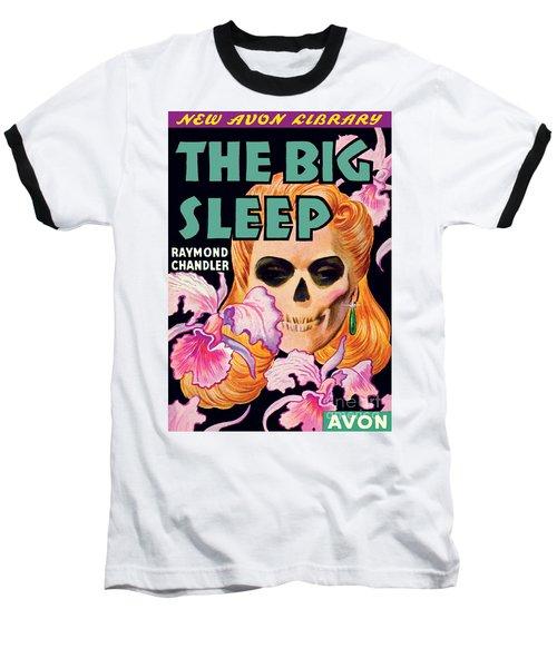 The Big Sleep Baseball T-Shirt