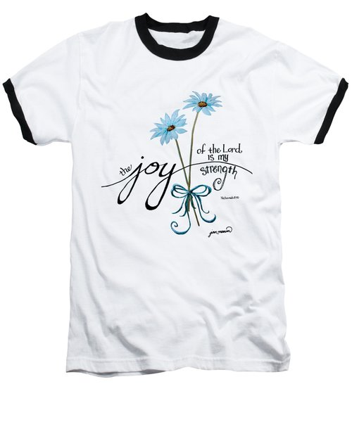 The Joy Of The Lord Outlilne By Jan Marvin Baseball T-Shirt