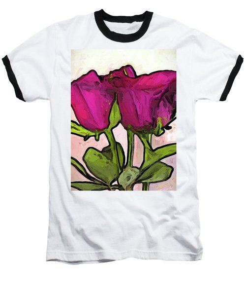 The Roses With The Green Stems And Leaves Baseball T-Shirt