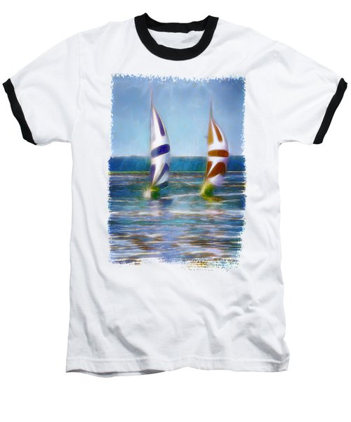 The Wind In Your Sails Baseball T-Shirt