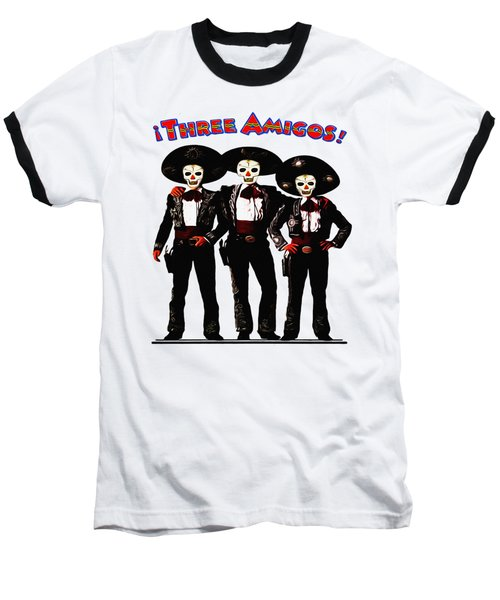 Three Amigos - Day Of The Dead Baseball T-Shirt by Bill Cannon