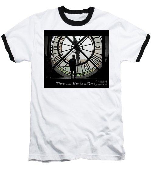 Time At The Musee D'orsay Baseball T-Shirt by Felipe Adan Lerma