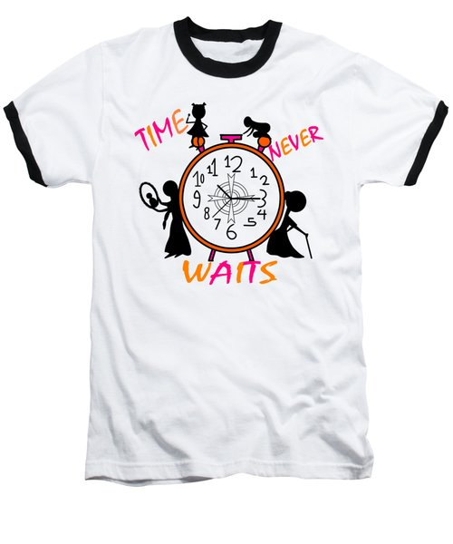 Time Never Waits Baseball T-Shirt