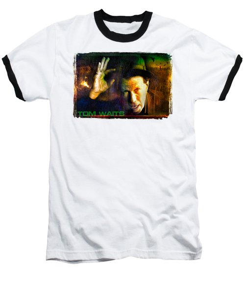 Tom Waits Baseball T-Shirt