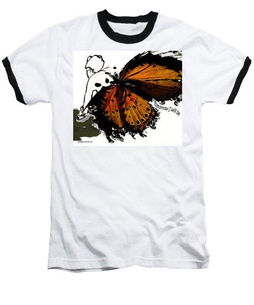 Tomorrow I Will Be Baseball T-Shirt