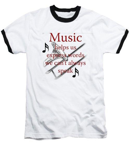 Trombone Music Expresses Words Baseball T-Shirt