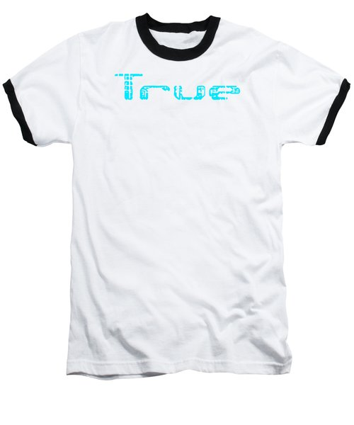 True Three Baseball T-Shirt