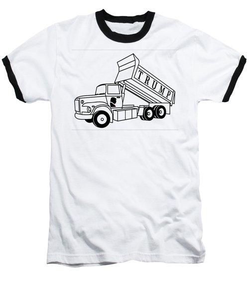 Trump Dump Truck Baseball T-Shirt